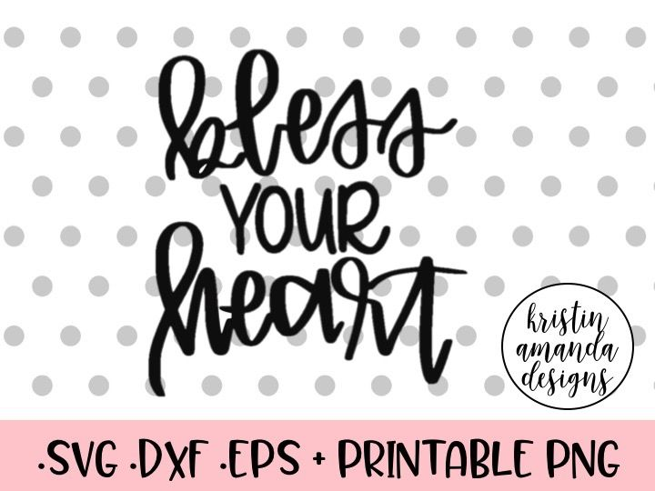 Bless Your Heart Svg Dxf Eps Png Cut File Cricut Silhouette By