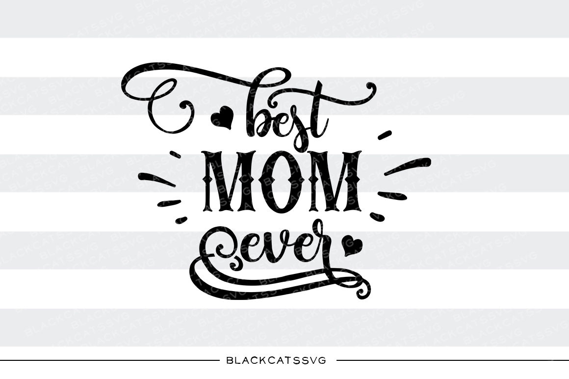 Best Mom Ever Svg File By Blackcatssvg Thehungryjpeg Com