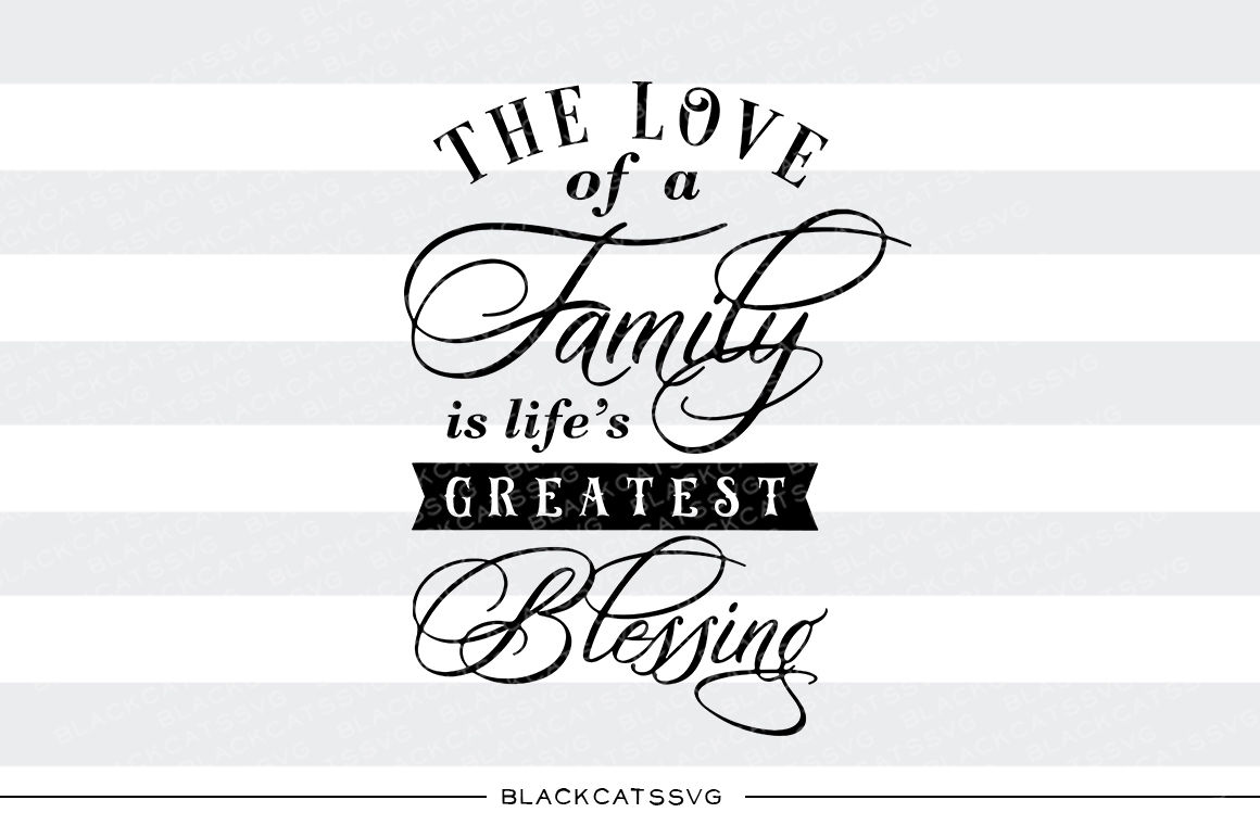 The Love Of A Family Svg File By Blackcatssvg Thehungryjpeg Com