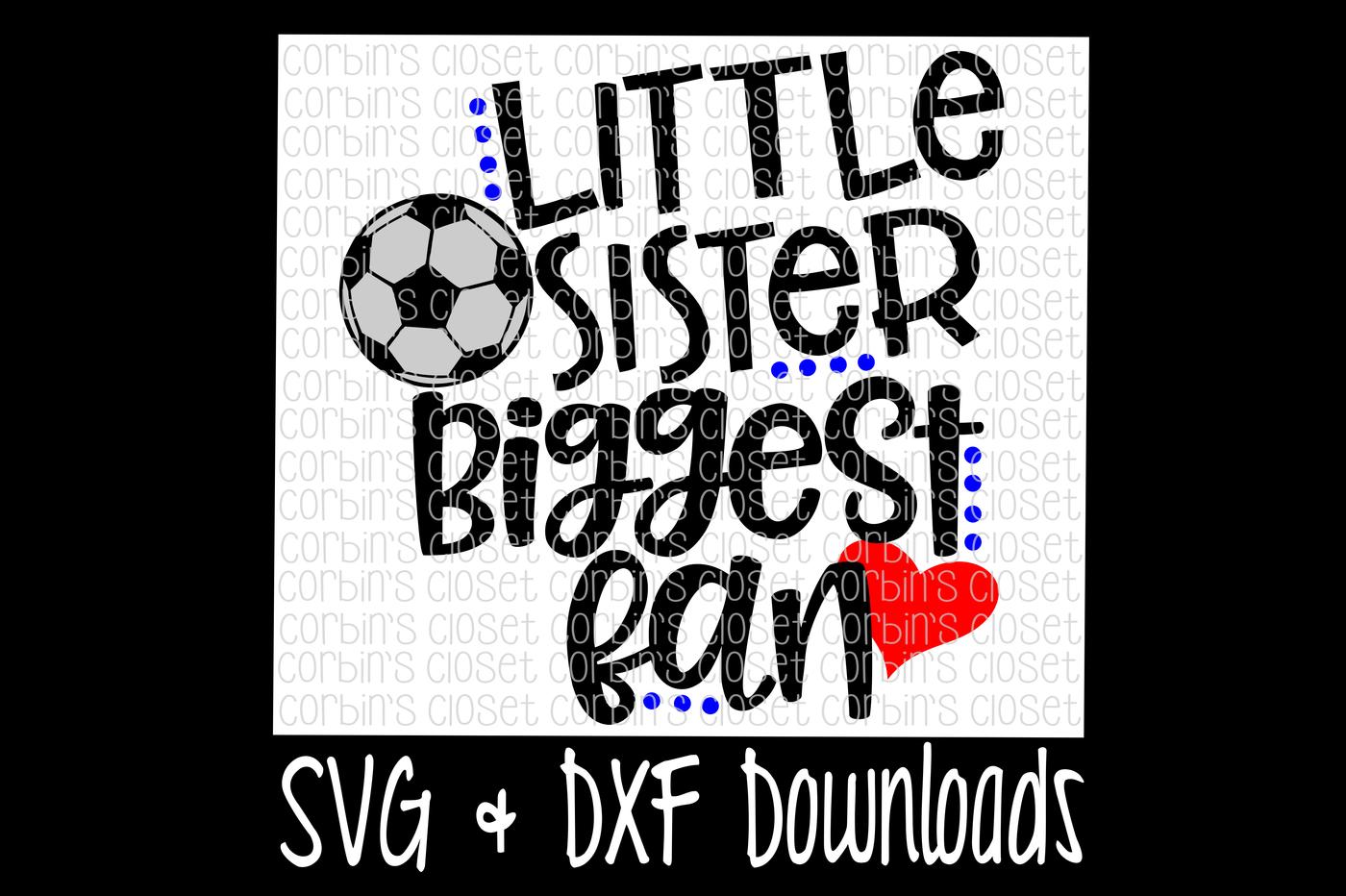Soccer Sister Svg Soccer Svg Little Sister Biggest Fan Cut File By Corbins Svg Thehungryjpeg Com