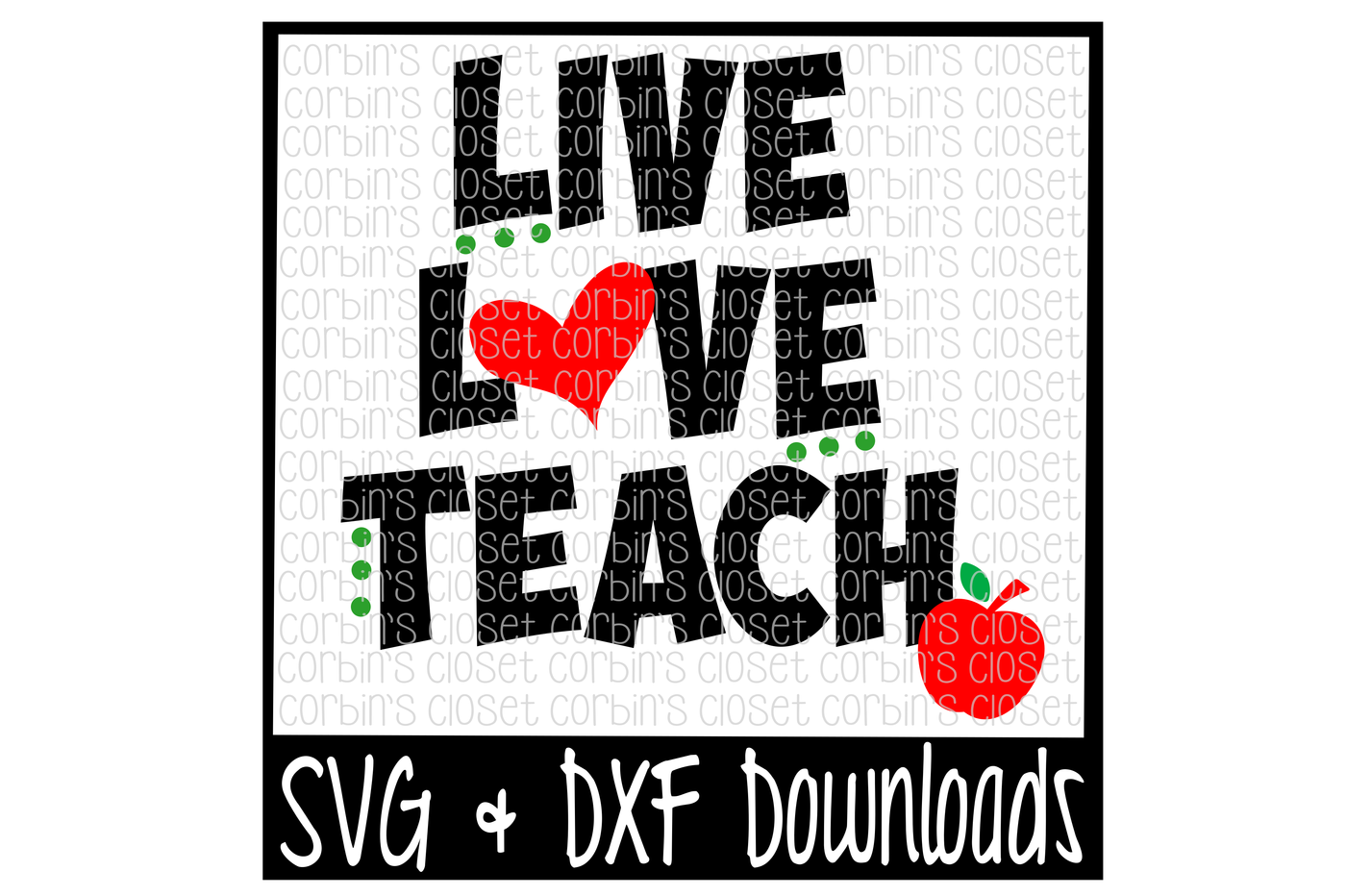 Teacher Svg Live Love Teach Cut File By Corbins Svg