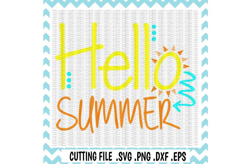 Summer Svg Hello Summer Sunshine Svg Png Dxf Eps Cutting Files For Cameo Cricut Instant Download By Cut It Up Y All Thehungryjpeg Com
