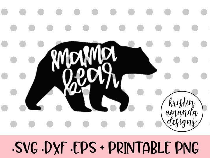 Mama Bear Svg Dxf Eps Png Cut File Cricut Silhouette By