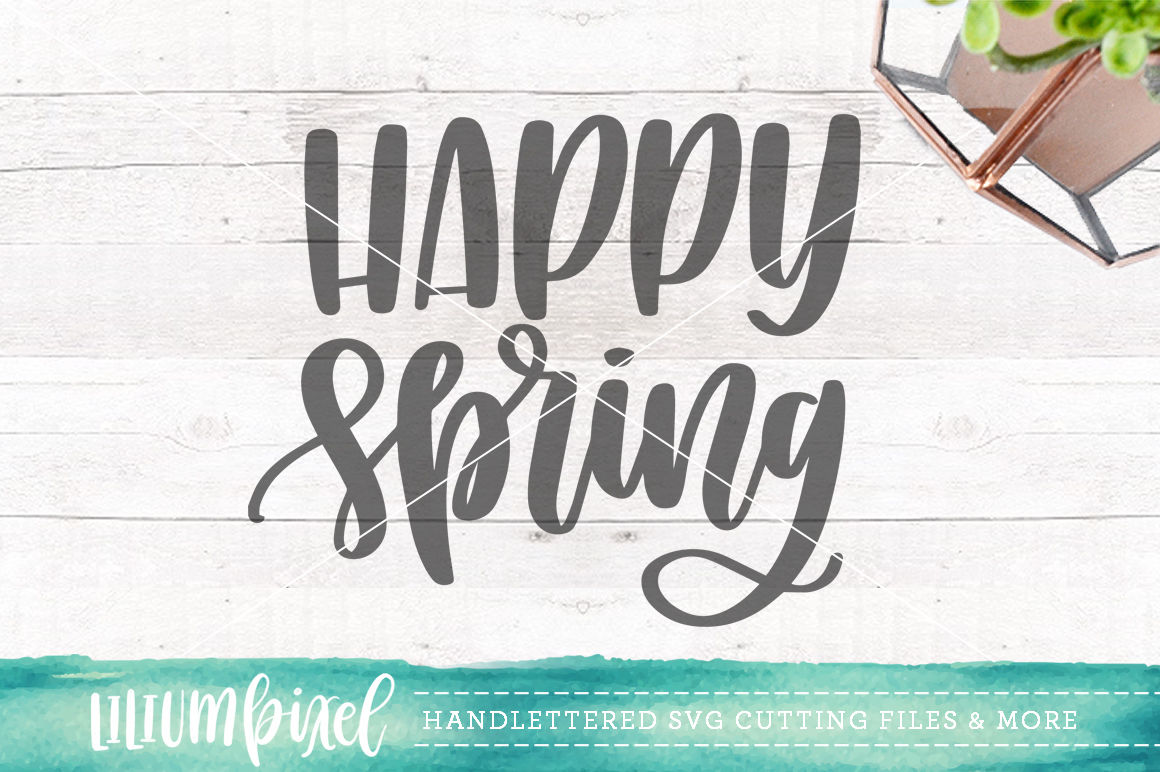 Happy Spring Svg Png Dxf By Lilium Pixel Svg Thehungryjpeg Com