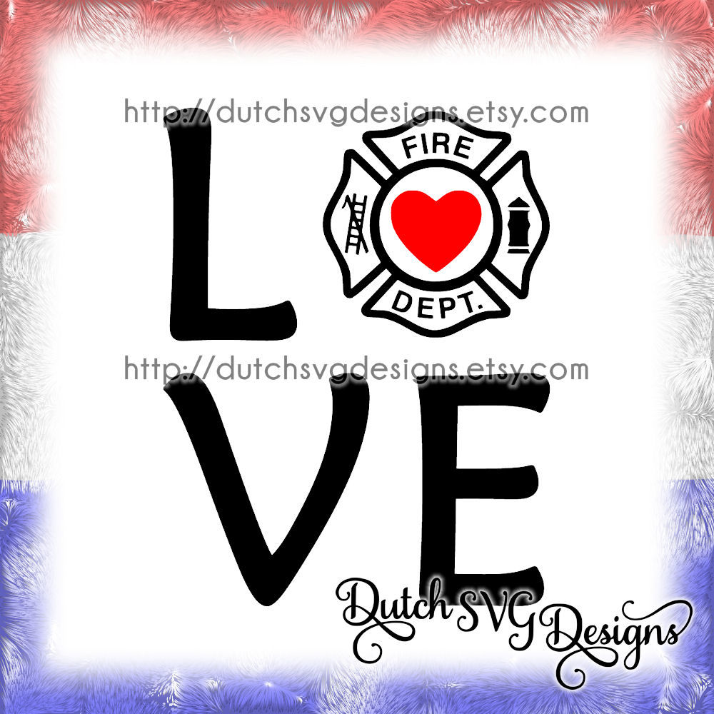 Text Cutting File Love Fire Department In Jpg Png Svg Eps Dxf