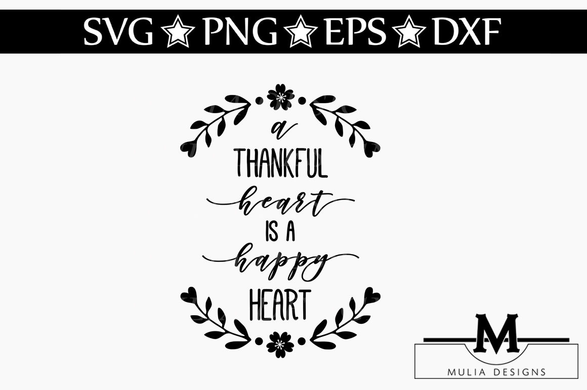 A Thankful Heart Is A Happy Heart Svg By Mulia Designs