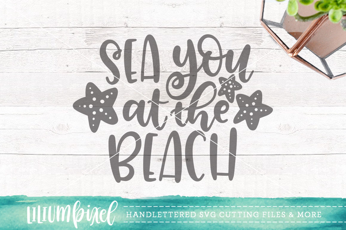 Sea You At The Beach Svg Png Dxf By Lilium Pixel Svg