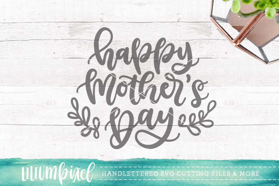 Happy Mothers Day Svg Png Dxf By Lilium Pixel Svg