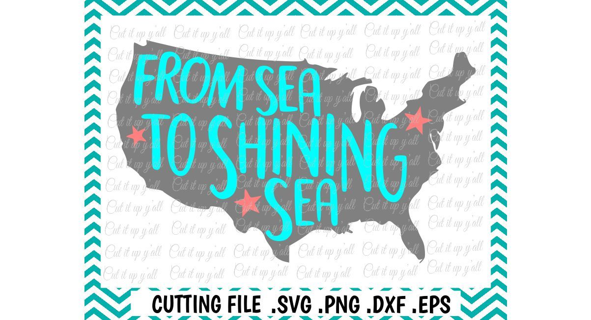 4th Of July Svg From Sea To Shining Sea Cutting File God Bless America 4th Of July By Cut It Up Y All Thehungryjpeg Com