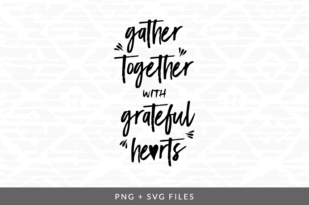 Gather Together Svg Png Graphic By Coral Antler Creative