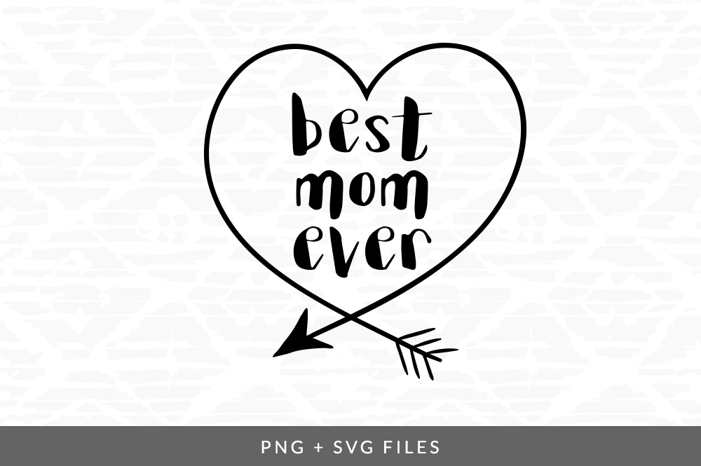 Best Mom Ever Svg Png Graphic By Coral Antler Creative