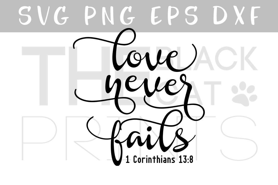 Love Never Fails Svg Png Eps Dxf 1 Corinthians 13 8 By
