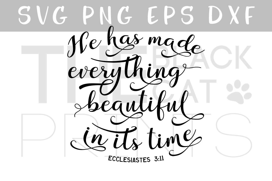 He Has Made Everything Beautiful In Its Time Svg Png Eps Dxf