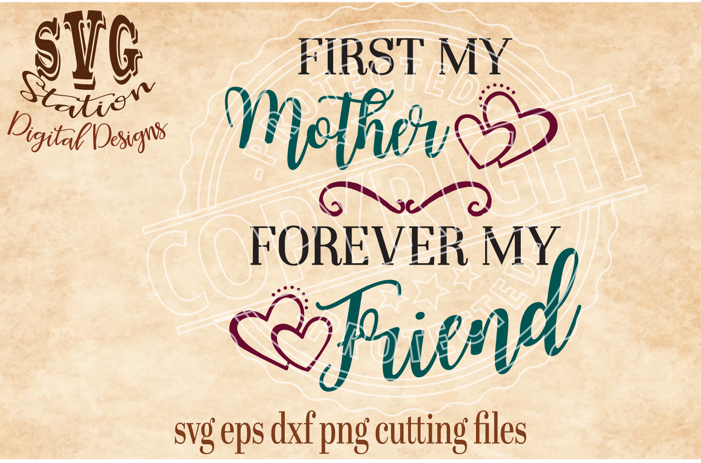 First My Mother Forever My Friend / SVG DXF PNG EPS Cutting