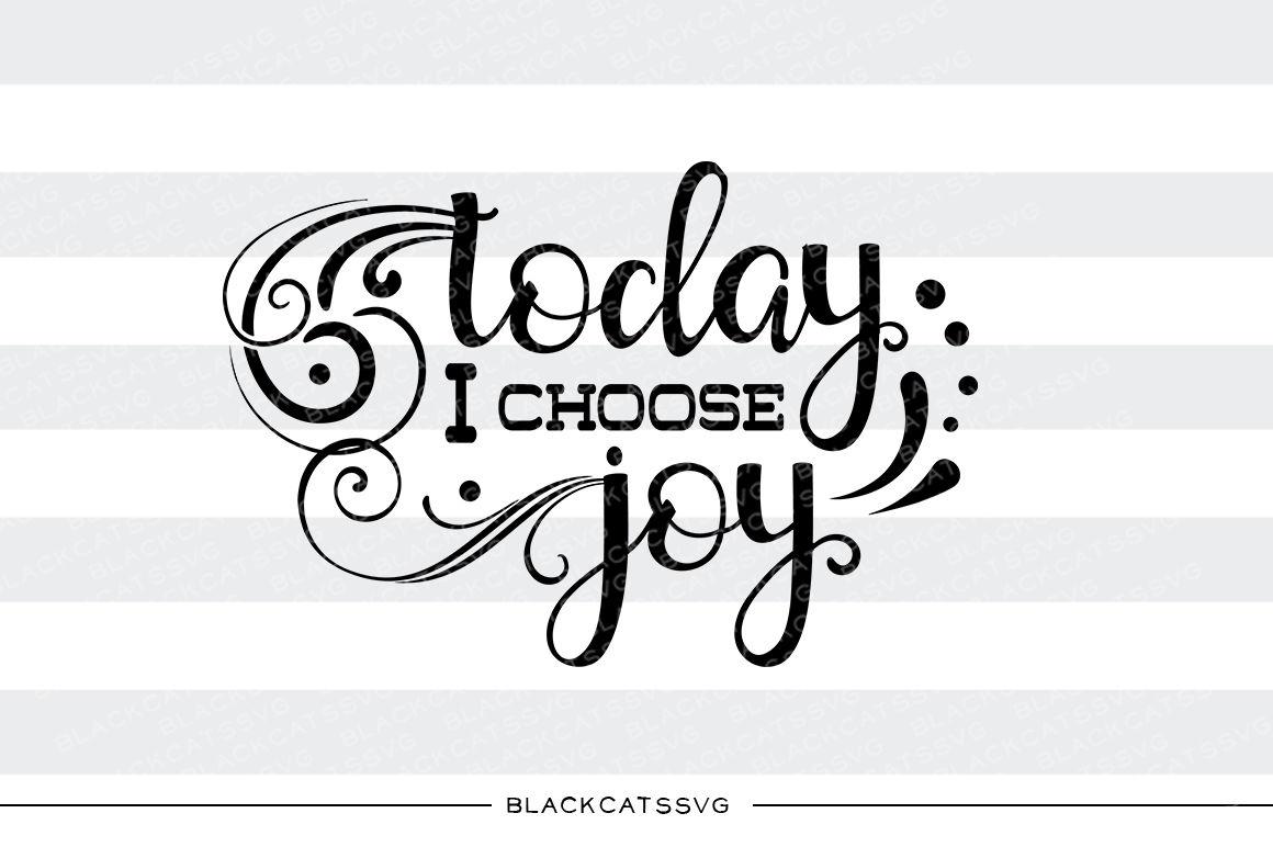 Today I Choose Joy Svg File By Blackcatssvg Thehungryjpeg Com