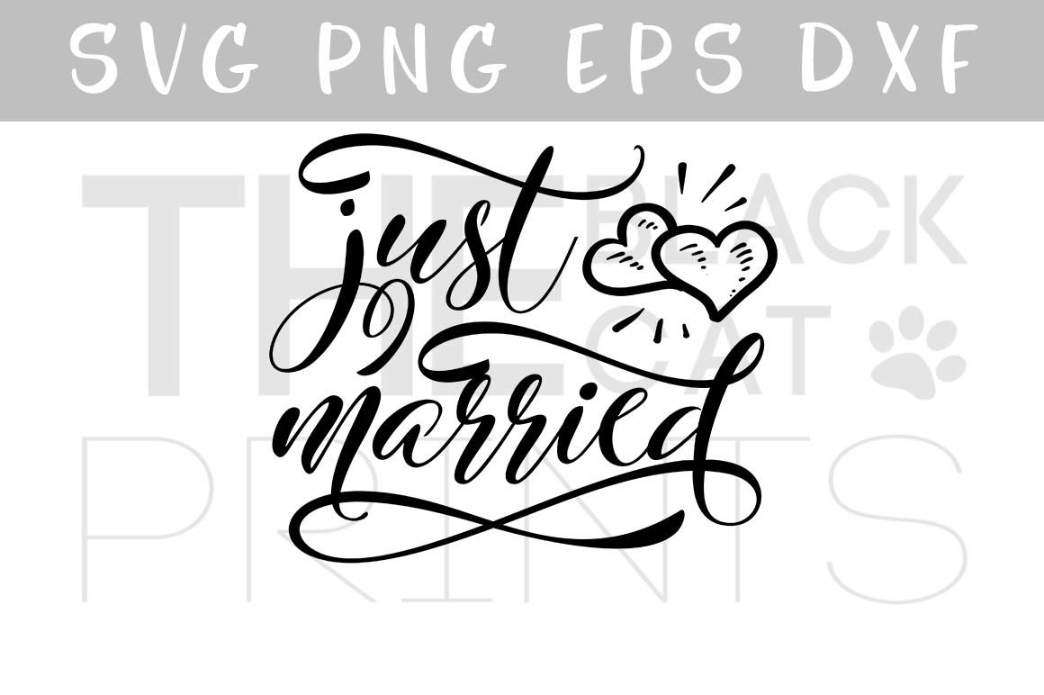 Just Married Svg Png Eps Dxf Wedding Svg File By Theblackcatprints
