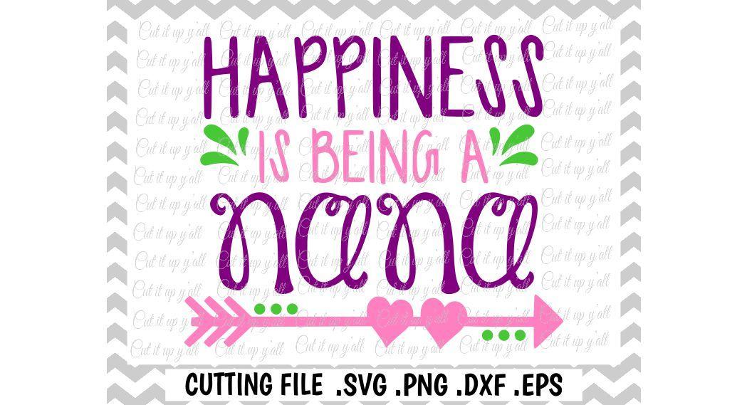 Nana Svg Happiness Is Being A Nana Mothers Day New Nana Cut