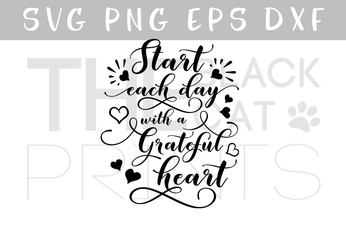 Start Each Day With A Grateful Heart Svg Png Eps By