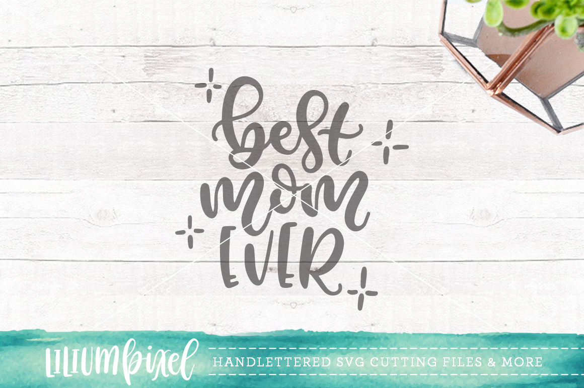 Best Mom Ever Svg Png Dxf By Lilium Pixel Svg Thehungryjpeg Com