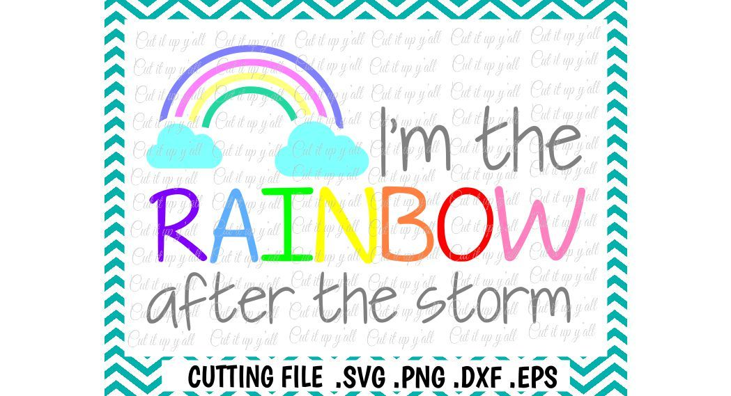 I M The Rainbow After The Storm Svg Dxf Eps Cut Files