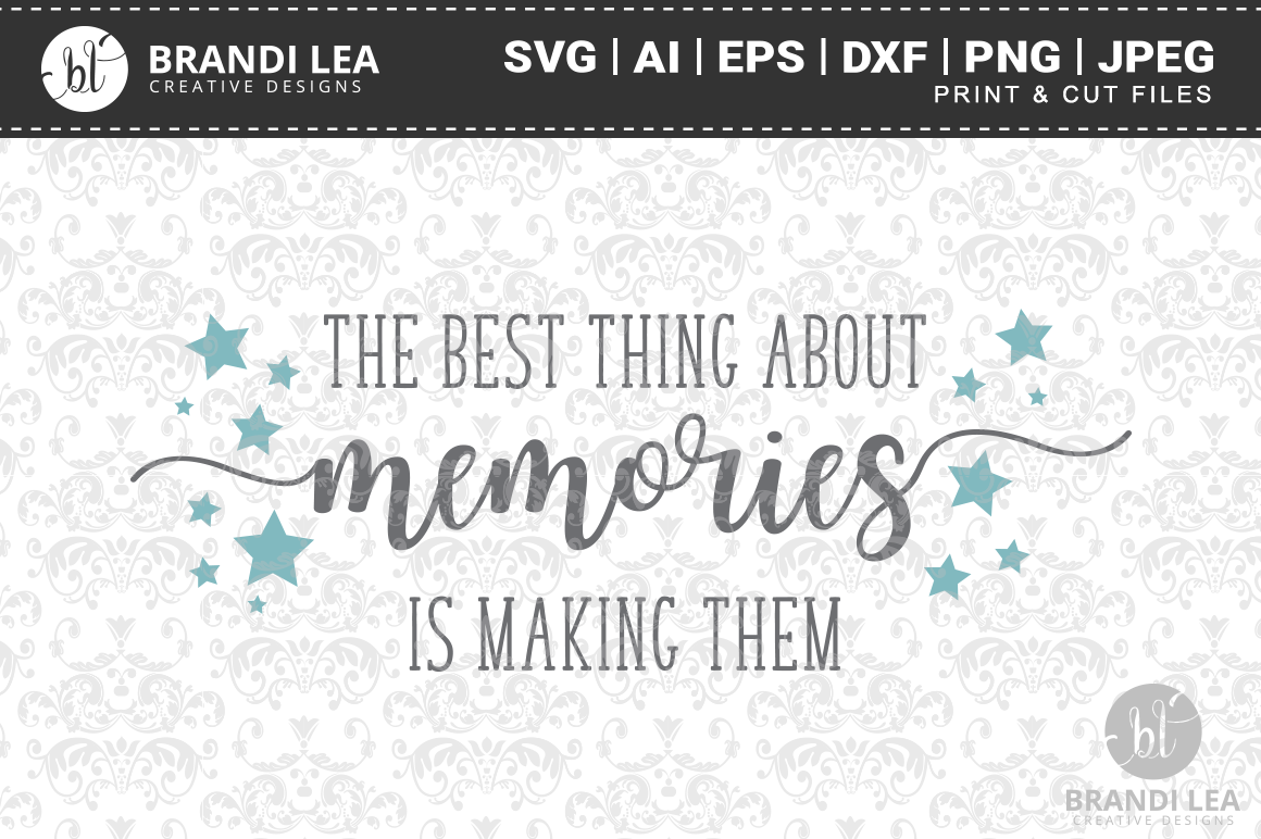 The Best Thing About Memories Svg Cutting Files By Brandi Lea