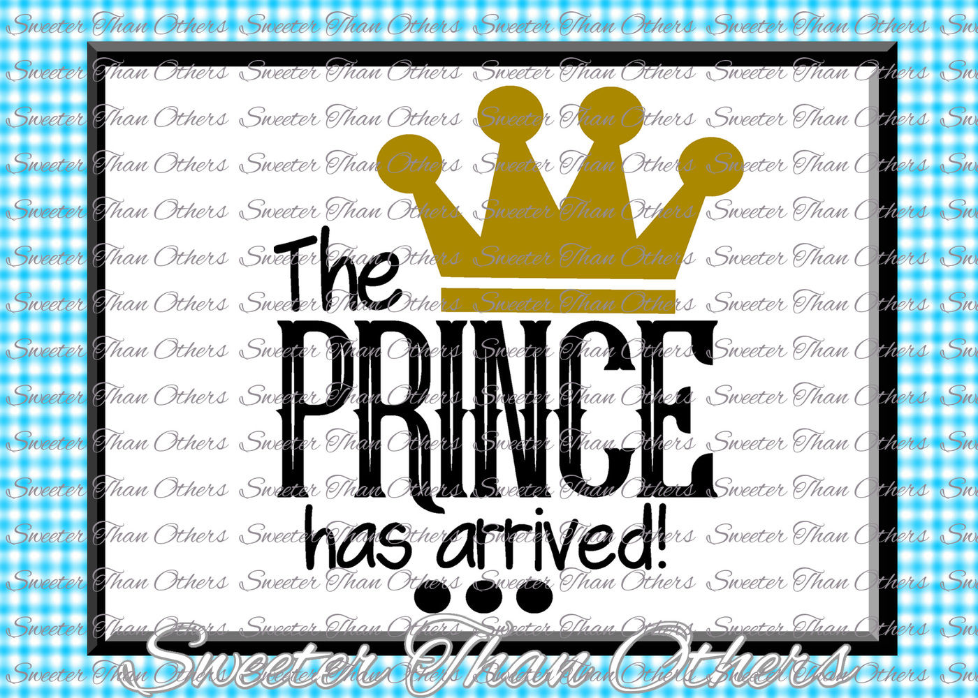 Baby Boy Svg The Prince Has Arrived Onesie Cut File Boy