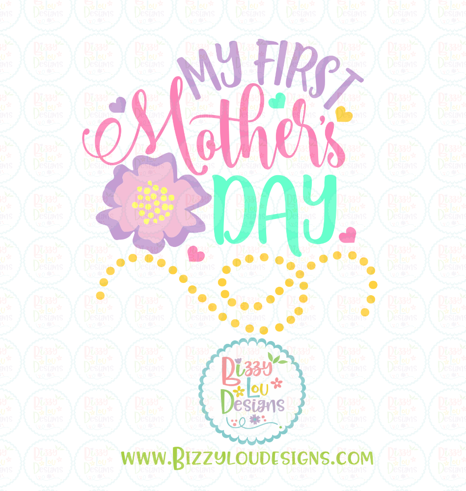 My First Mother S Day Svg Dxf Eps Png Design By Bizzy Lou