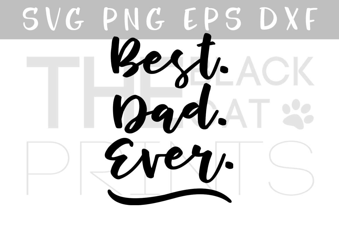 Best Dad Ever Svg Png Eps Dxf Father S Day Svg By