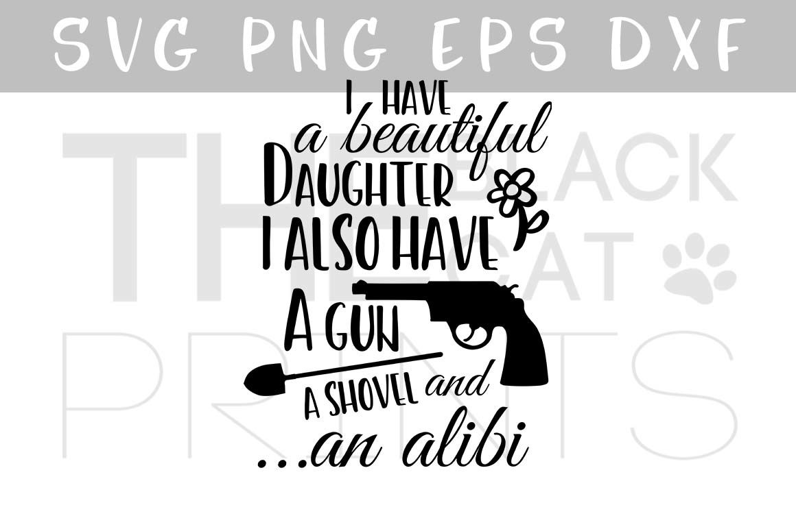 I Have A Beautiful Daughter Svg Funny Father S Day Svg Png Eps Dxf