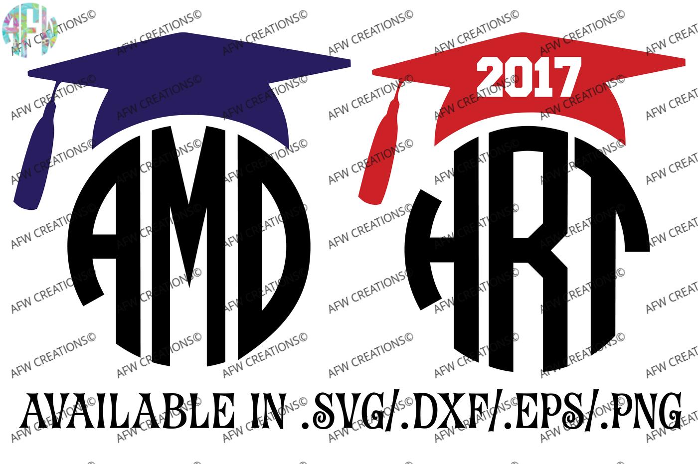 2017 Graduation Monogram Cap Svg Dxf Eps Cut Files By Afw