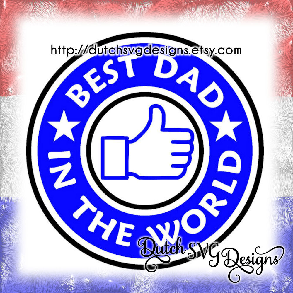Cutting File Best Dad In The World In Jpg Png Svg Eps Dxf Cricut