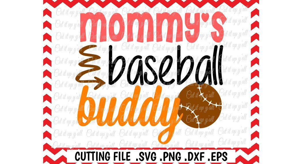 Mommy S Baseball Buddy Svg Baseball Boy Baseball Mom Svg File