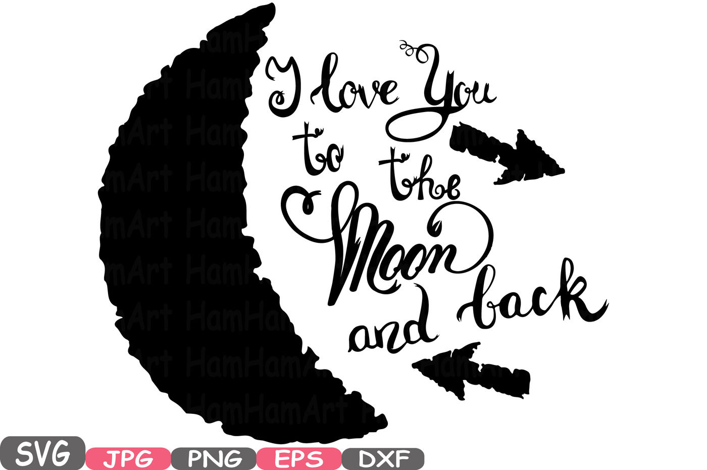 I Love You To The Moon And Back Silhouette Svg Cutting Files