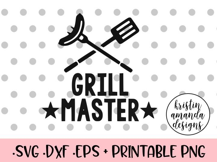 Grill Master Svg Dxf Eps Png Cut File Cricut Silhouette By