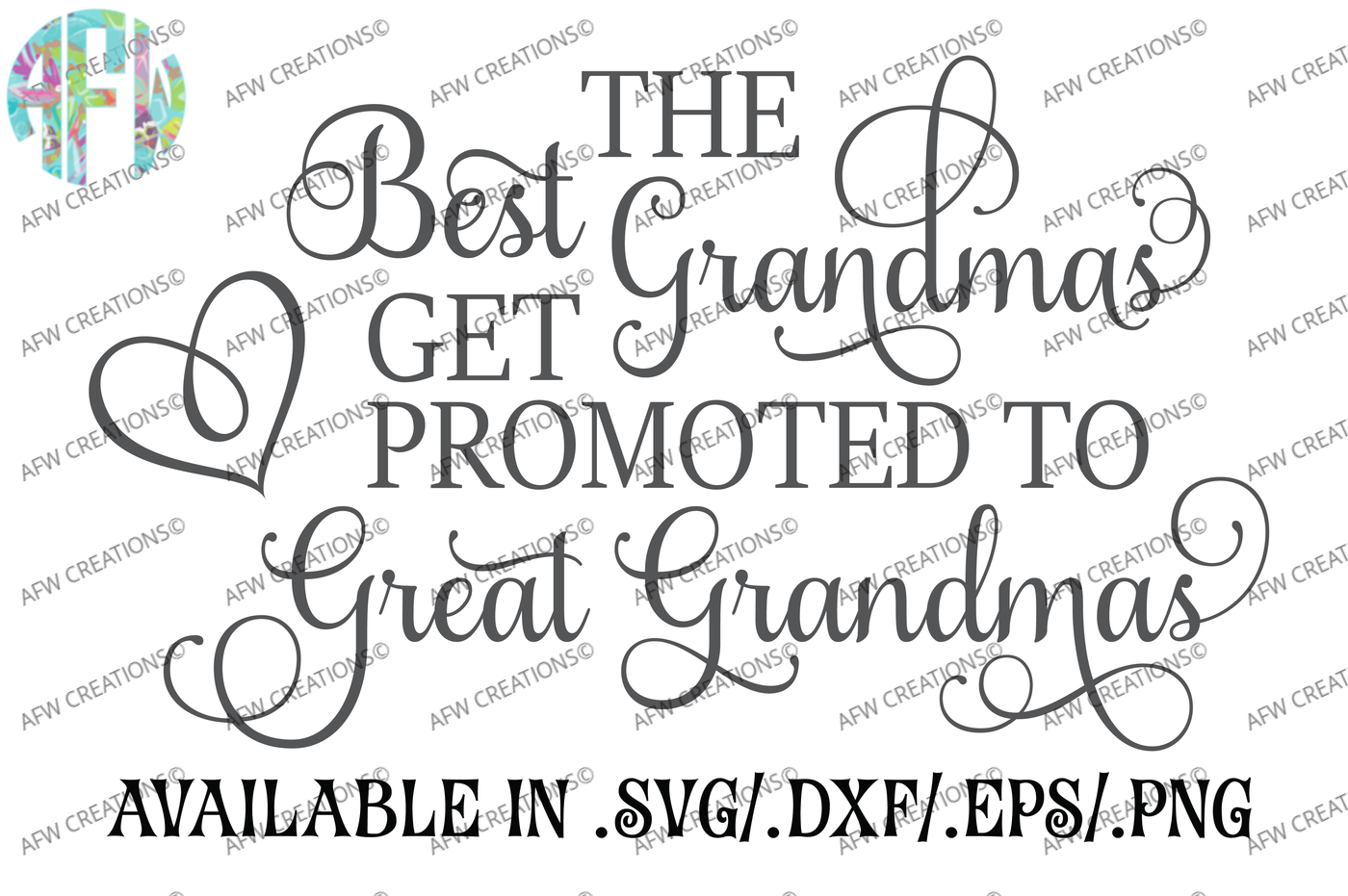 Best Grandmas Get Promoted Svg Dxf Eps Cut Files By Afw