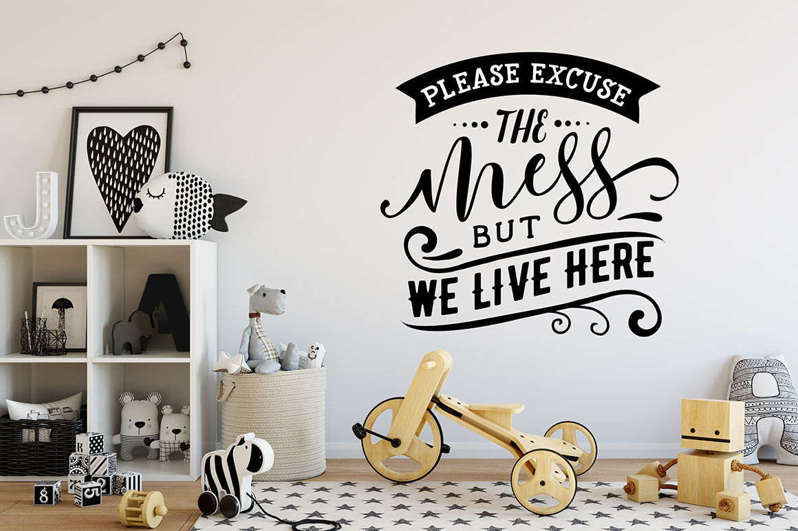Please Excuse The Mess But We Live Here Svg By Blackcatssvg Thehungryjpeg Com