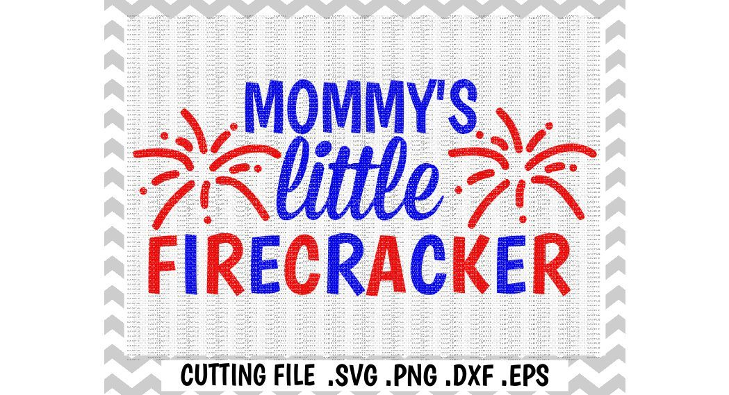 Little Firecracker Svg Mommy S Little Firecracker Cut File 4th Of July Svg Dxf Eps Png Cutting File Cricut Silhouette Cameo By Cut It Up Y All Thehungryjpeg Com