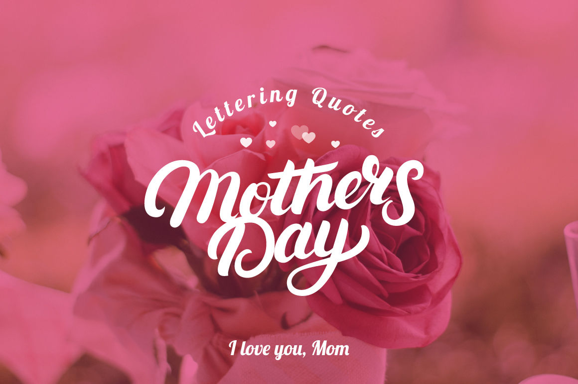 Mothers Day Lettering Quotes By Letters Shmetters Thehungryjpeg Com