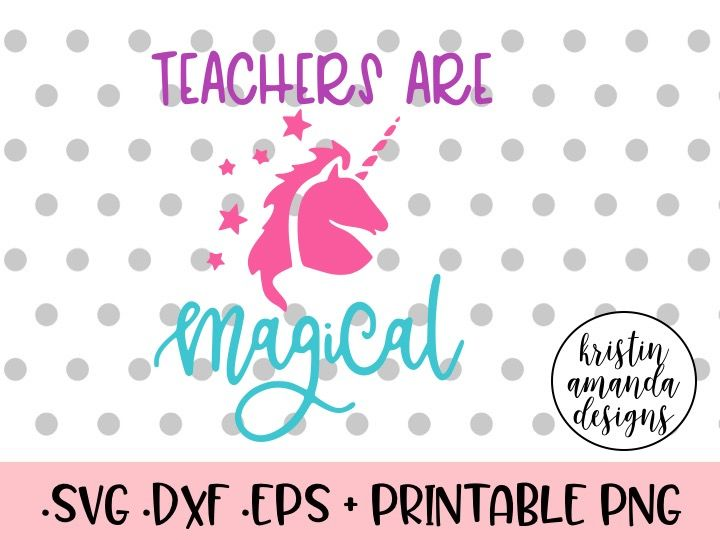 Teachers Are Magical Unicorn Svg Dxf Eps Png Cut File Cricut