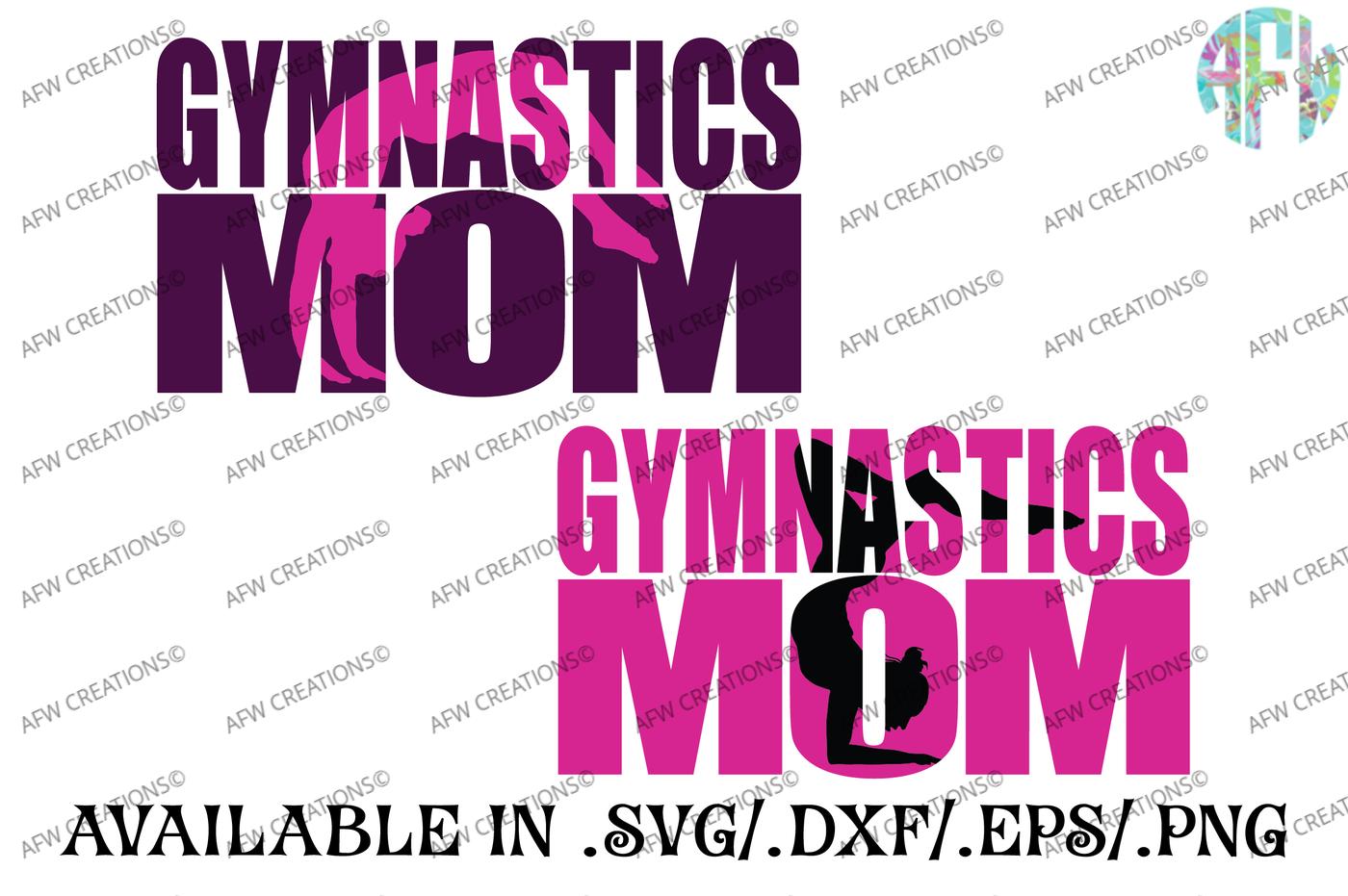 Gymnastics Mom Svg Dxf Eps Cut Files By Afw Designs