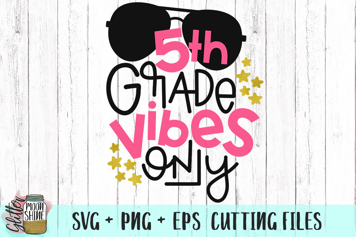 5th Grade Vibes Only Svg Png Eps Cutting Files By Glitter Moonshine Svg Thehungryjpeg Com