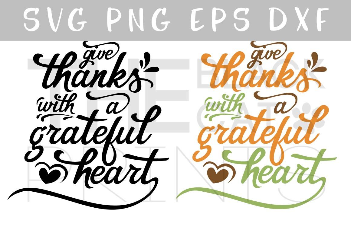 Give Thanks With A Grateful Heart Svg Png Eps Dxf By