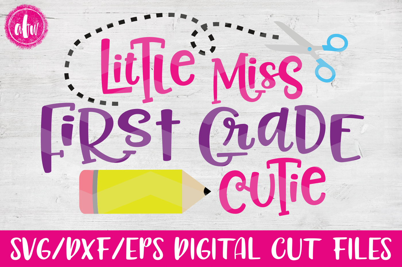 Little Miss First Grade Cutie Svg Dxf Eps Cut File By Afw Designs Thehungryjpeg Com