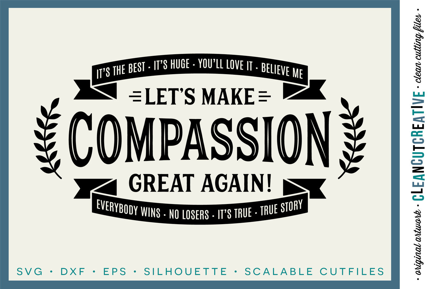 Let S Make Compassion Great Again Funny Inspiring Quote Svg