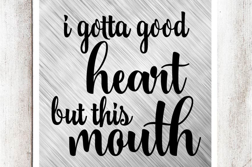Good Heart But This Mouth Svg Dxf Eps File By Southern Fried Graphics Thehungryjpeg Com