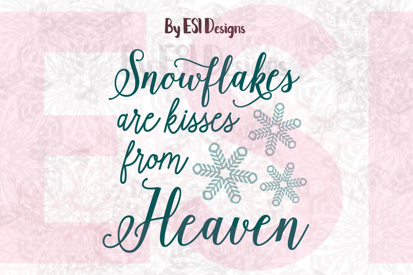 Snowflakes Are Kisses From Heaven Christmas Quote Design By Esi Designs Thehungryjpeg Com