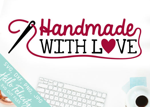 Handmade With Love Svg Cutting Files By Hello Felicity