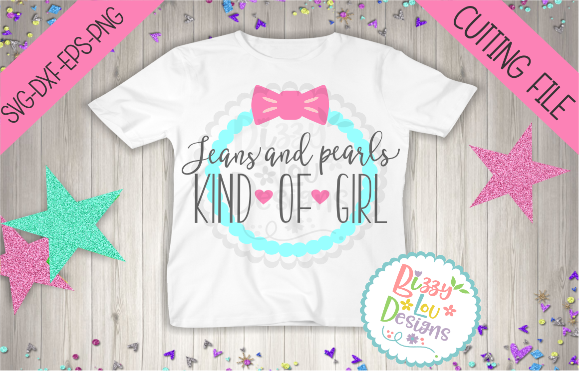 Jeans And Pearls Kind Of Girl Svg Dxf Eps Png Cutting File By