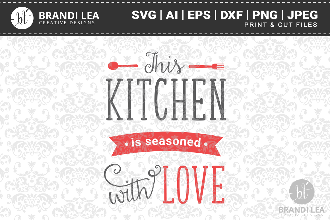 This Kitchen Is Seasoned With Love Script Heart Kitchen Art Design Clip Art And Cut File Jpeg Png Svg Eps Dxf Formats Instant Download Clip Art Art Collectibles Delage Com Br