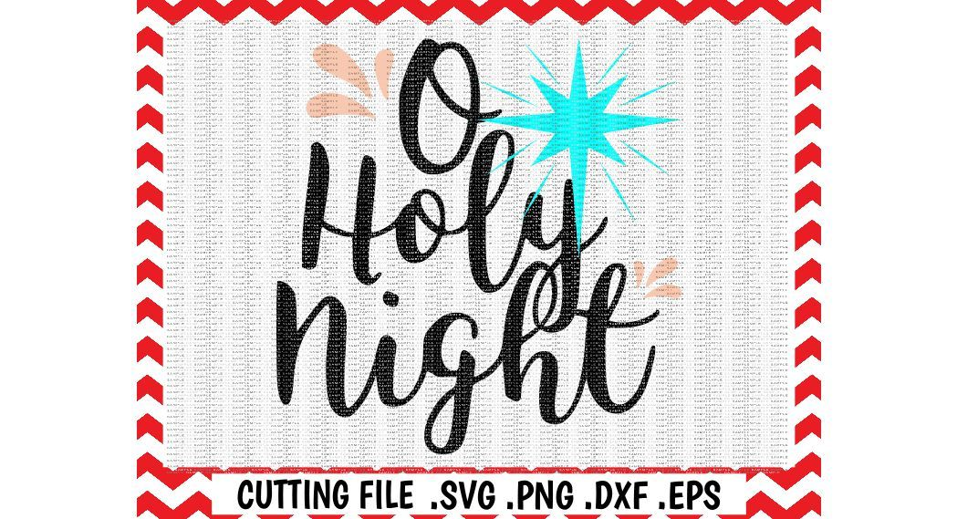 O Holy Night Christmas Christmas Star Svg Eps Dxf Pdf